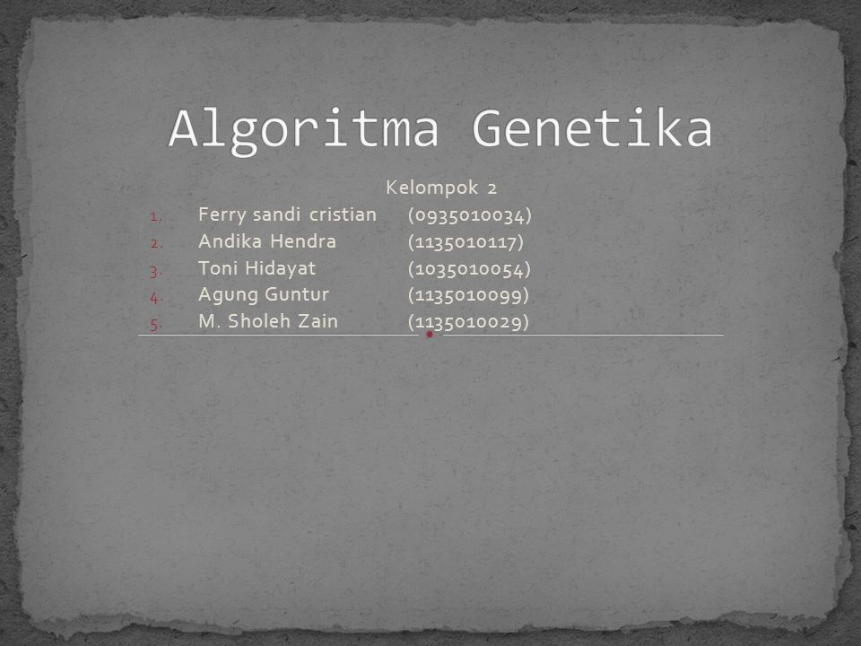 Algoritma Genetika Kelompok 2 Ferry sandi cristian (0935010034)