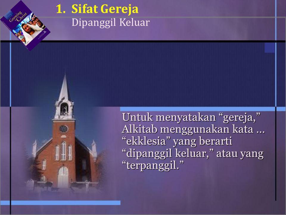 1. Sifat Gereja Dipanggil Keluar