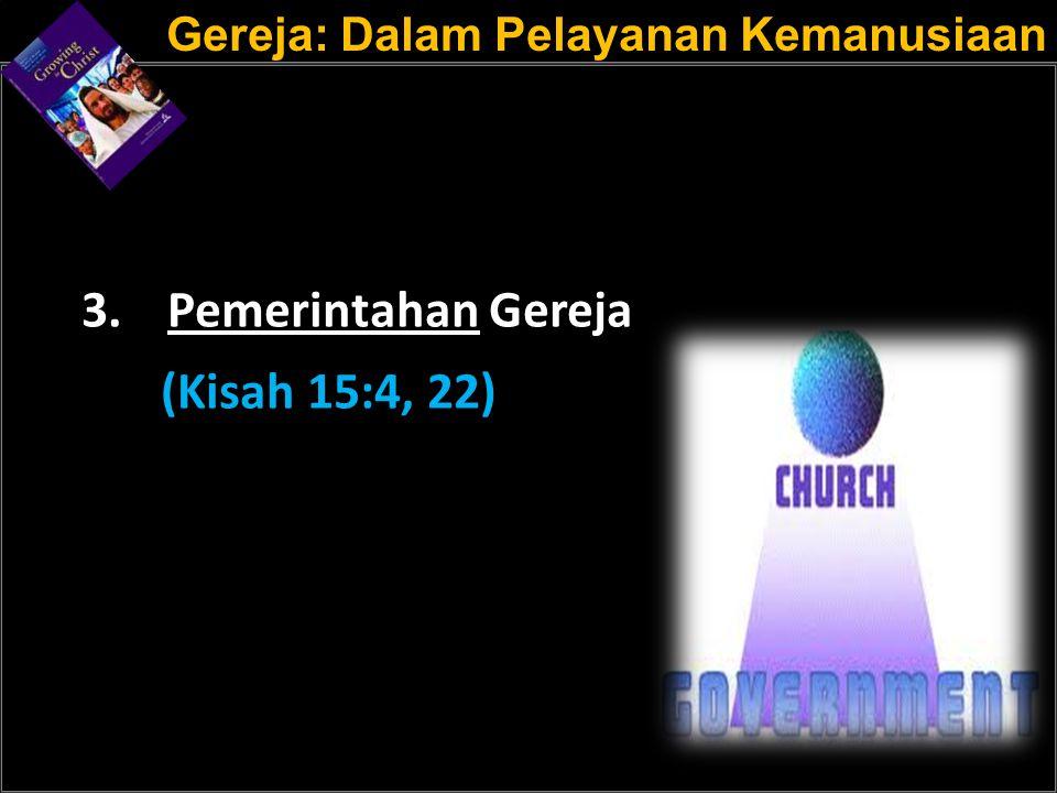 a Pemerintahan Gereja (Kisah 15:4, 22)