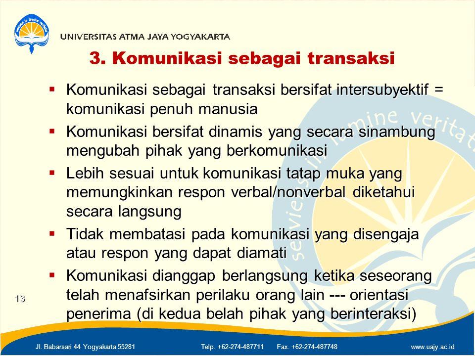 3. Komunikasi sebagai transaksi