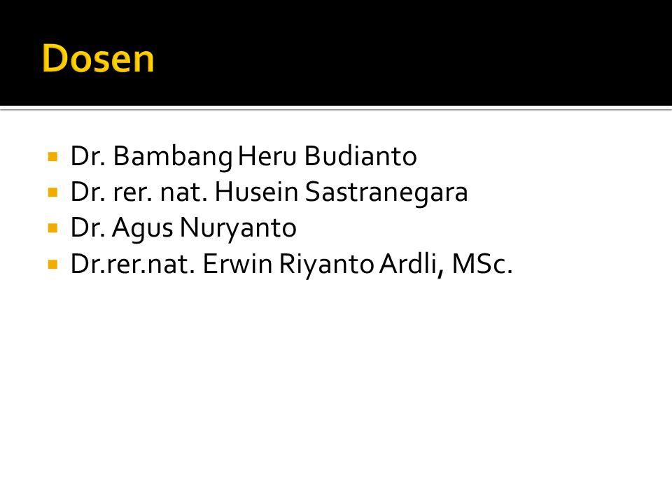 Dosen Dr. Bambang Heru Budianto Dr. rer. nat. Husein Sastranegara