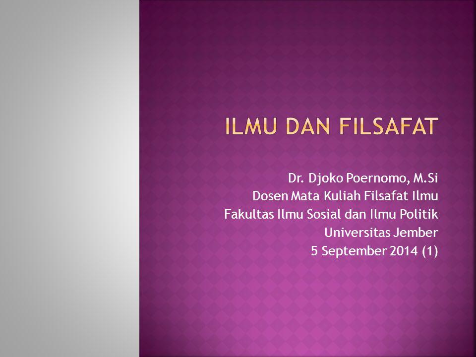 ILMU dan FILSAFAT Dr. Djoko Poernomo, M.Si
