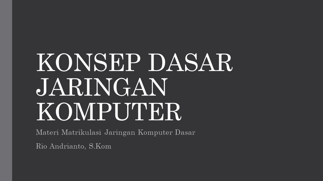 KONSEP DASAR JARINGAN KOMPUTER