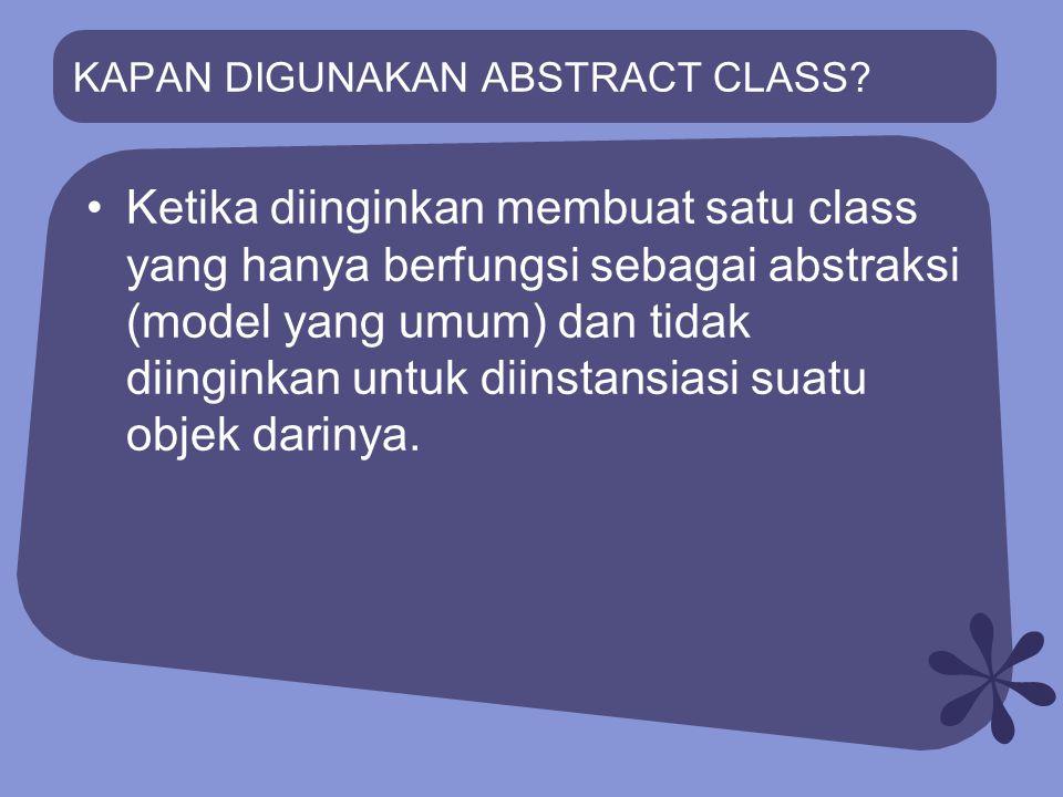 KAPAN DIGUNAKAN ABSTRACT CLASS