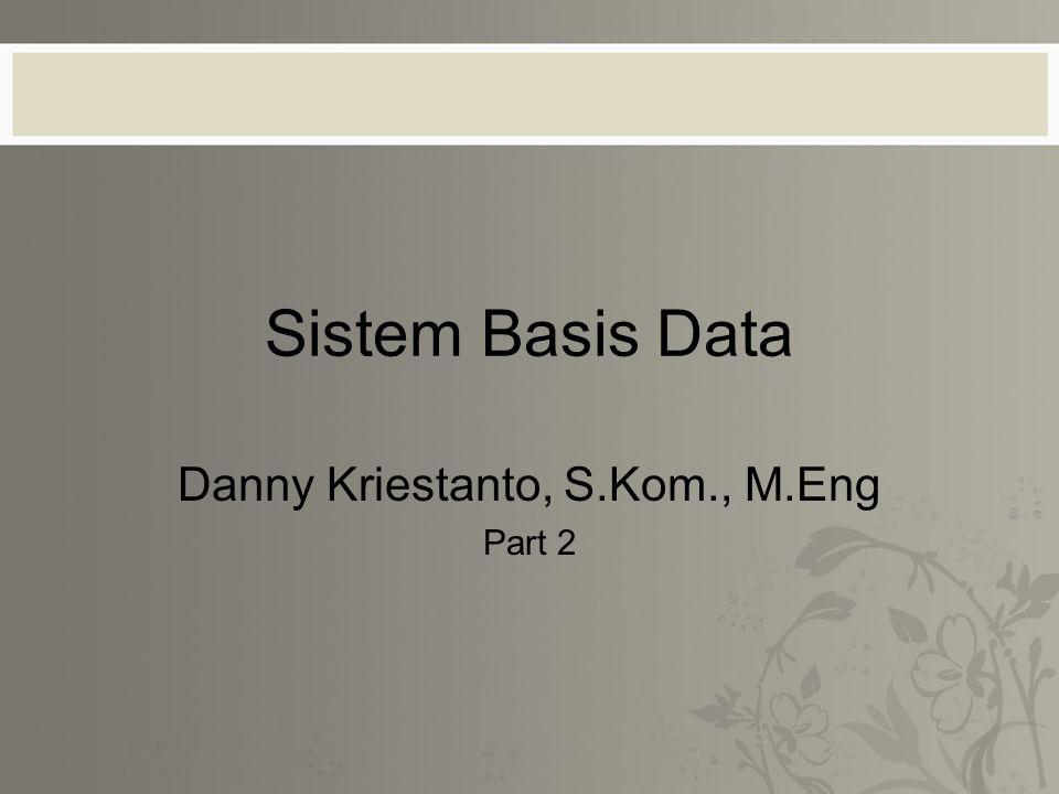 Danny Kriestanto, S.Kom., M.Eng Part 2