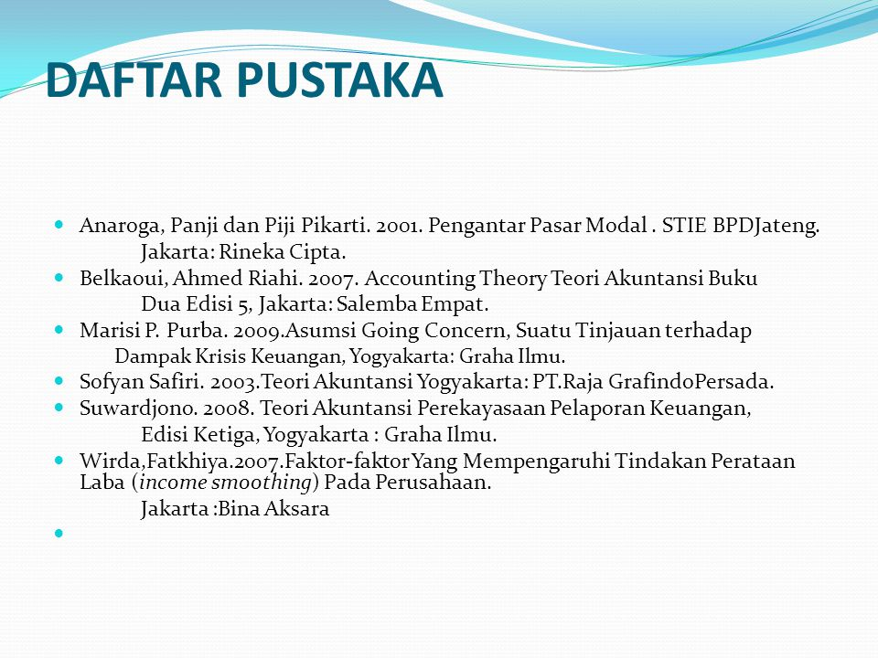 DAFTAR PUSTAKA Anaroga, Panji dan Piji Pikarti. 2001. Pengantar Pasar Modal . STIE BPDJateng. Jakarta: Rineka Cipta.