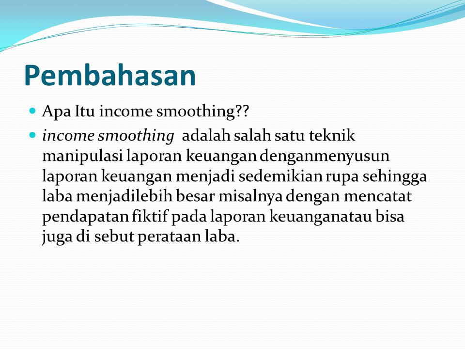 Pembahasan Apa Itu income smoothing