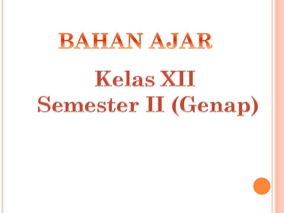 BAHAN AJAR Kelas XII Semester II (Genap)