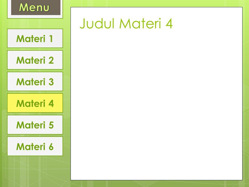Judul Materi 4 Menu Materi 1 Materi 2 Materi 3 Materi 4 Materi 5