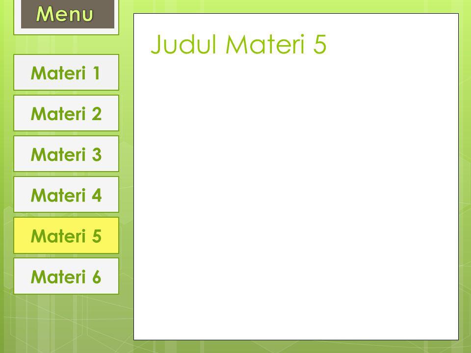 Judul Materi 5 Menu Materi 1 Materi 2 Materi 3 Materi 4 Materi 5