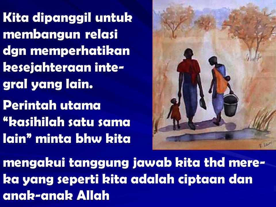 Perintah utama kasihilah satu sama lain minta bhw kita