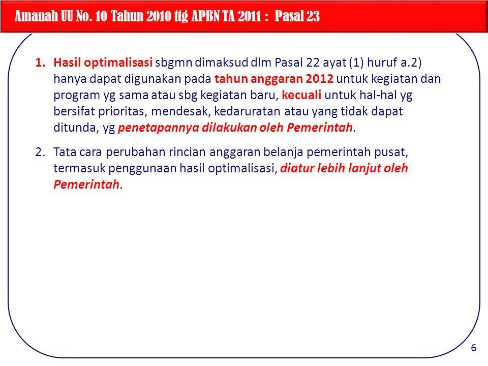 Amanah UU No. 10 Tahun 2010 ttg APBN TA 2011 : Pasal 23