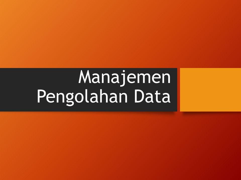 Manajemen Pengolahan Data