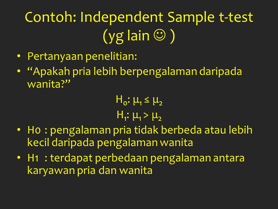 Contoh: Independent Sample t-test (yg lain  )