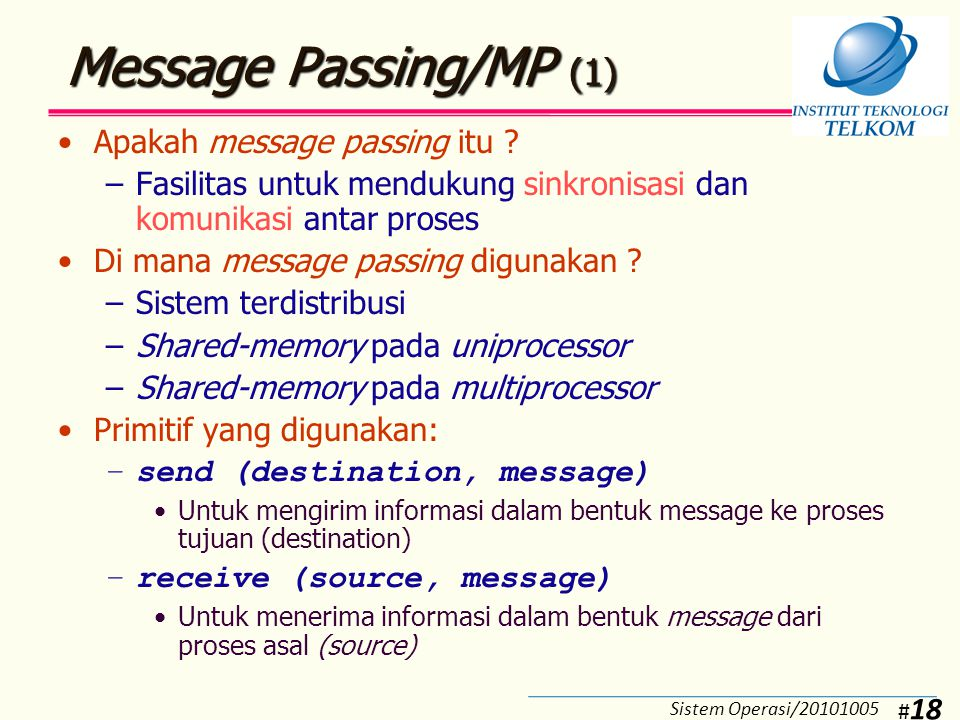 Message Passing/MP (2) Karakteristik perancangan message passing: