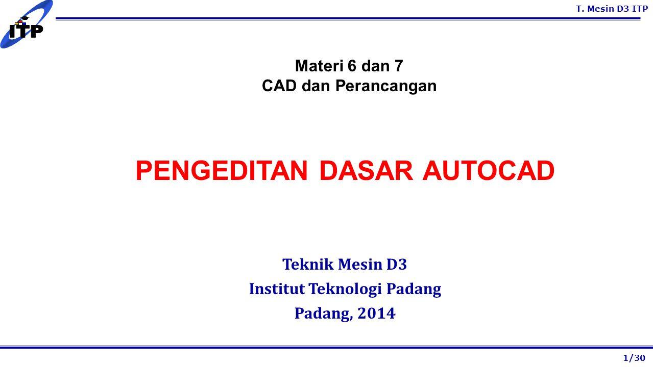 PENGEDITAN DASAR AUTOCAD Institut Teknologi Padang