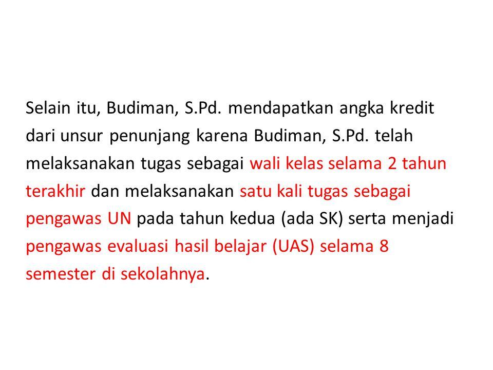 Selain itu, Budiman, S.Pd. mendapatkan angka kredit dari unsur penunjang karena Budiman, S.Pd.
