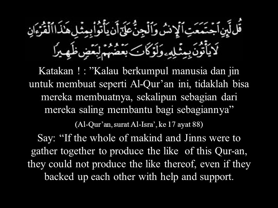 (Al-Qur'an, surat Al-Isra', ke 17 ayat 88)