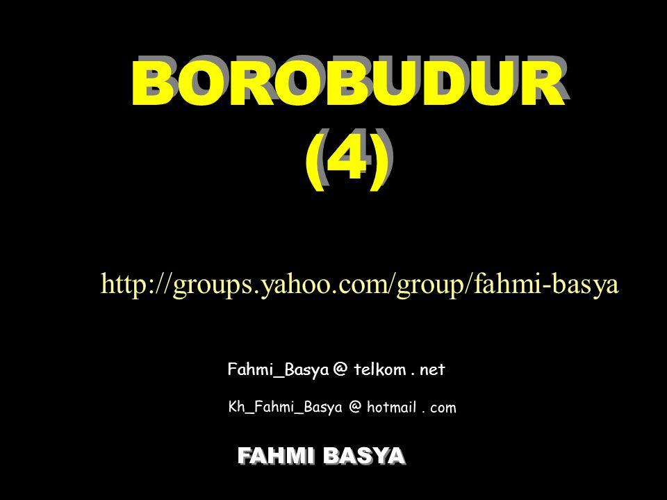 BOROBUDUR (4) http://groups.yahoo.com/group/fahmi-basya FAHMI BASYA