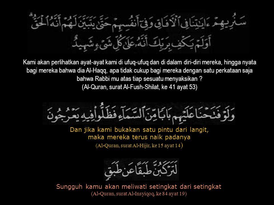 (Al-Quran, surat Al-Fush-Shilat, ke 41 ayat 53)