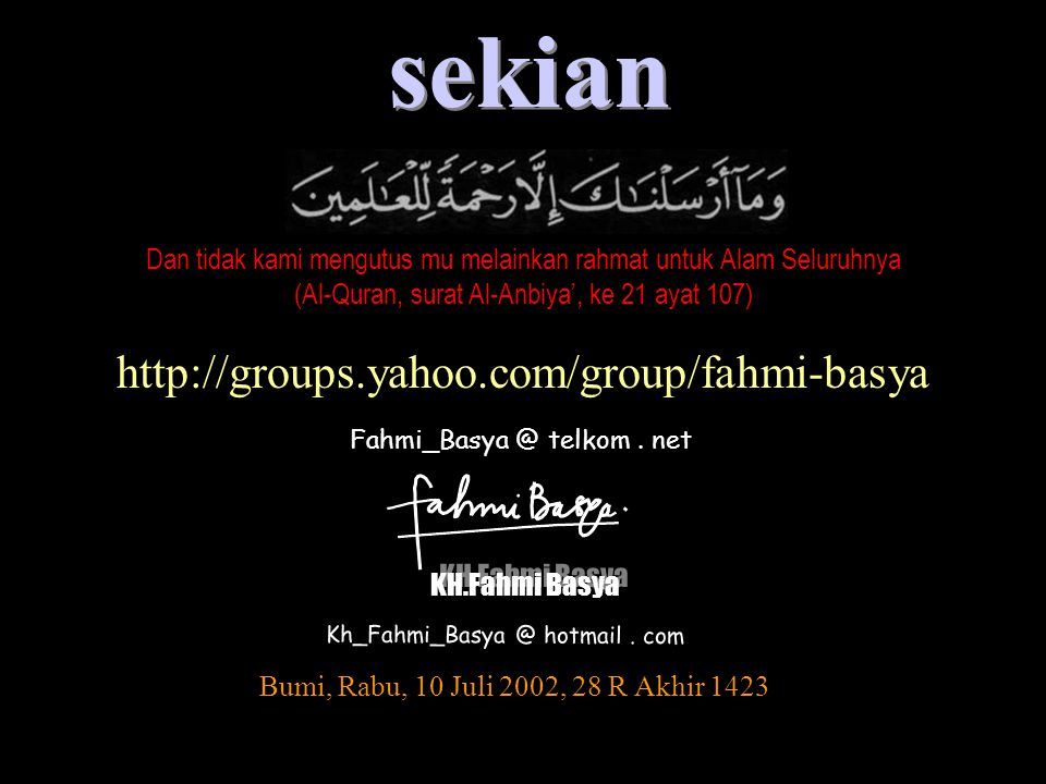 sekian http://groups.yahoo.com/group/fahmi-basya