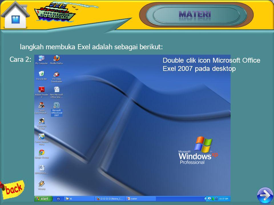 MATERI langkah membuka Exel adalah sebagai berikut: Cara 2:
