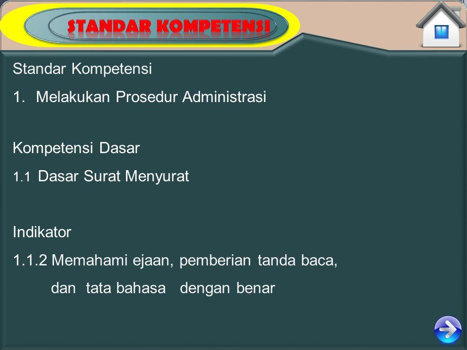 STANDAR KOMPETENSI Standar Kompetensi Melakukan Prosedur Administrasi