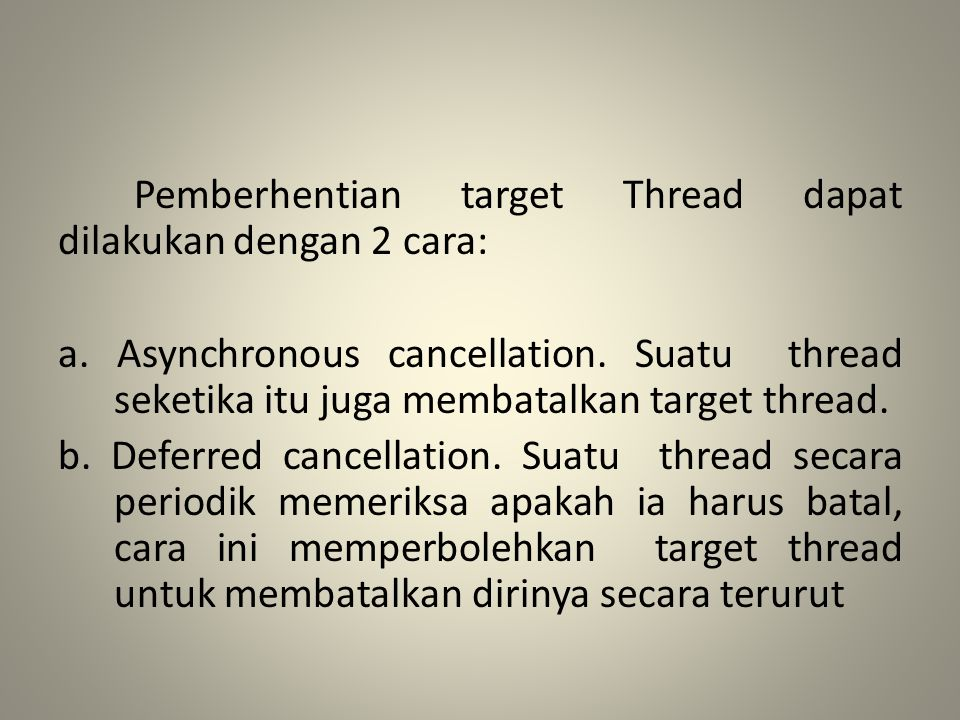 Pemberhentian target Thread dapat dilakukan dengan 2 cara: a