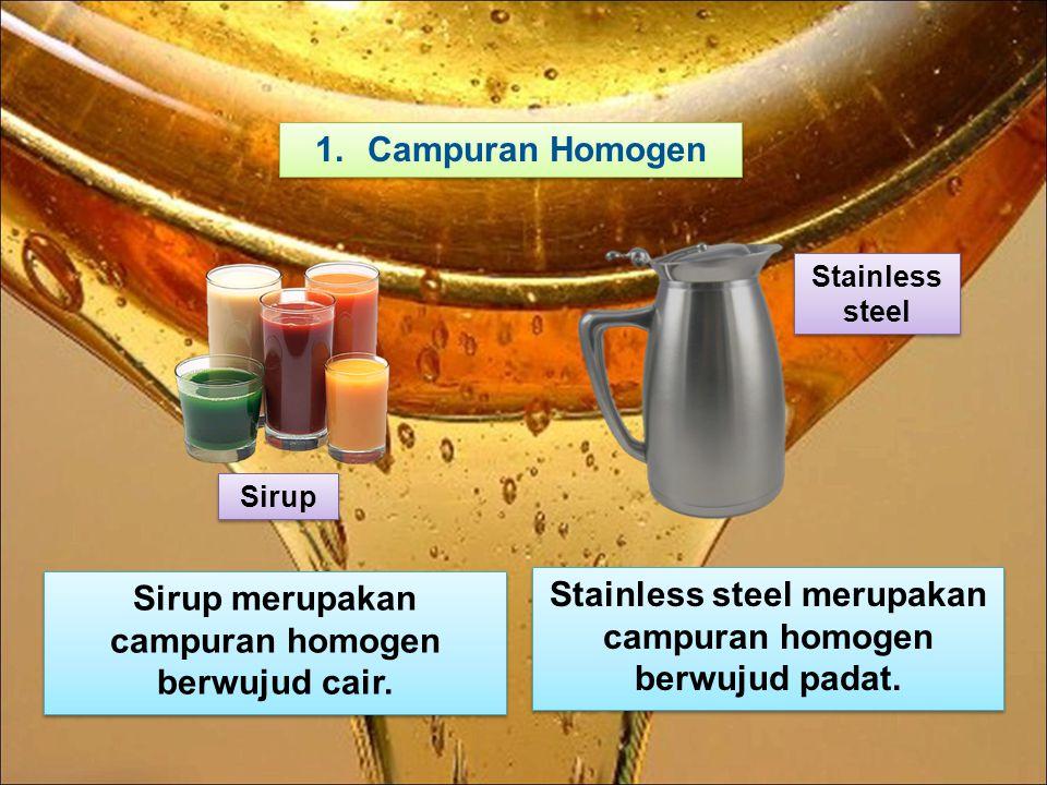 Sirup merupakan campuran homogen berwujud cair.