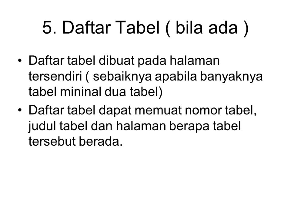 5. Daftar Tabel ( bila ada )