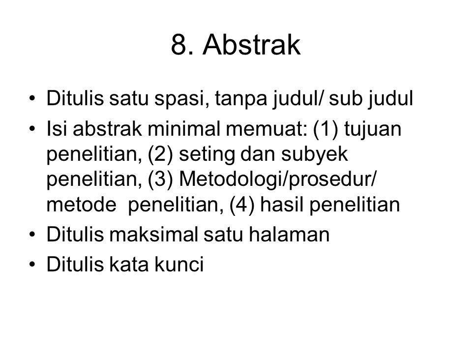 8. Abstrak Ditulis satu spasi, tanpa judul/ sub judul