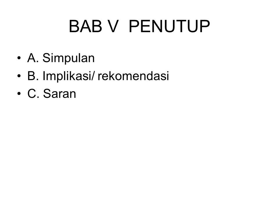 BAB V PENUTUP A. Simpulan B. Implikasi/ rekomendasi C. Saran