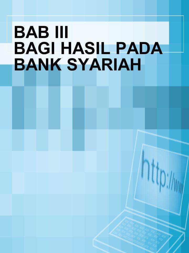 BAB III BAGI HASIL PADA BANK SYARIAH
