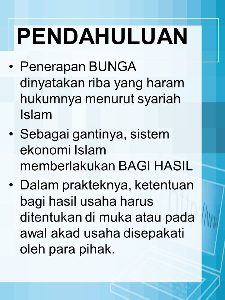 PENDAHULUAN Penerapan BUNGA dinyatakan riba yang haram hukumnya menurut syariah Islam.