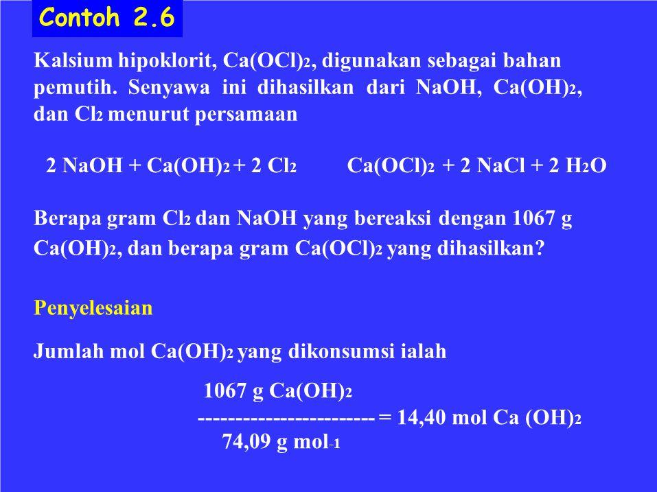 Contoh 2.6 Kalsium hipoklorit, Ca(OCl)2, digunakan sebagai bahan