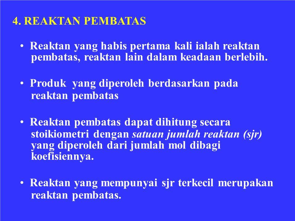 4. REAKTAN PEMBATAS • Reaktan yang habis pertama kali ialah reaktan. pembatas, reaktan lain dalam keadaan berlebih.