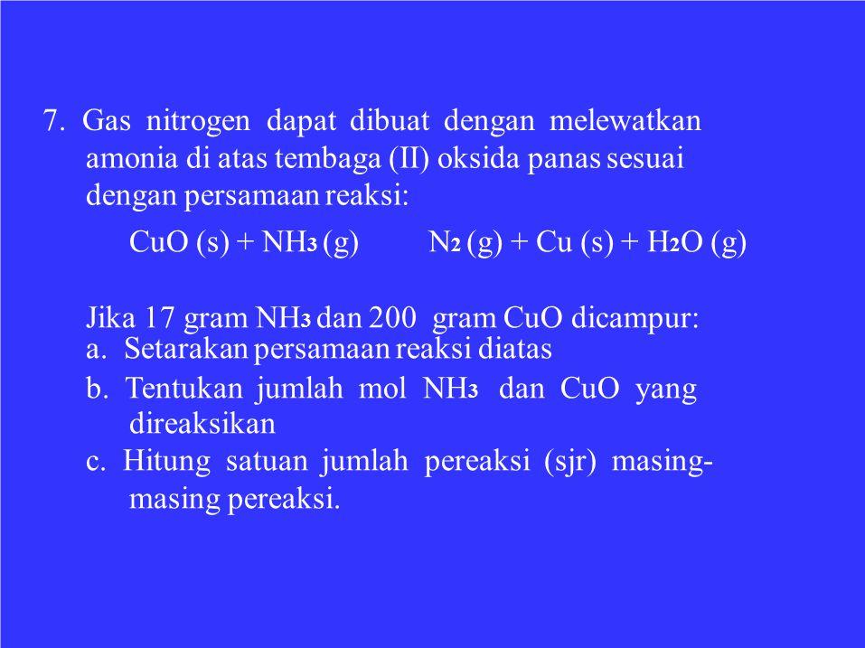7. Gas nitrogen dapat dibuat dengan melewatkan