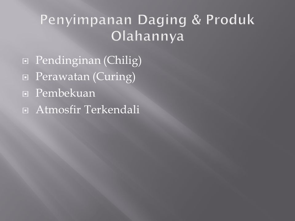 Penyimpanan Daging & Produk Olahannya