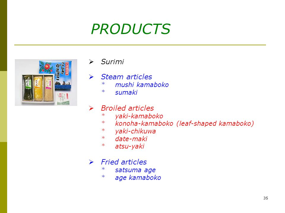 PRODUCTS Surimi Steam articles Broiled articles Fried articles