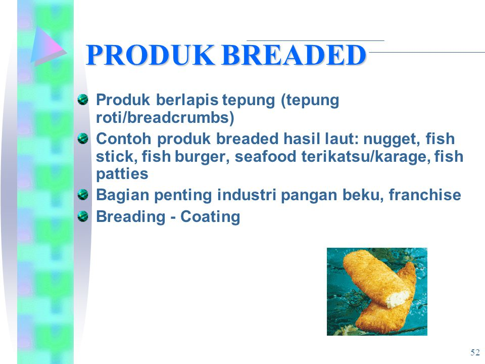 PRODUK BREADED Produk berlapis tepung (tepung roti/breadcrumbs)