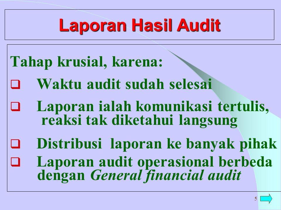 Laporan Hasil Audit Tahap krusial, karena: Waktu audit sudah selesai