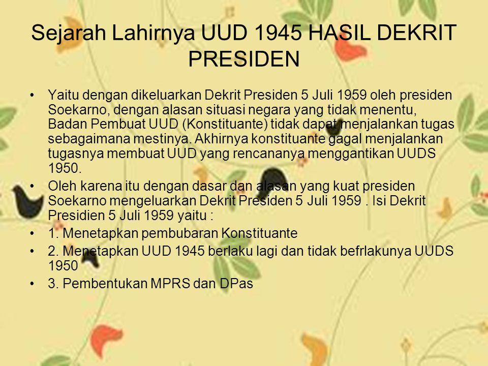 Sejarah Lahirnya UUD 1945 HASIL DEKRIT PRESIDEN