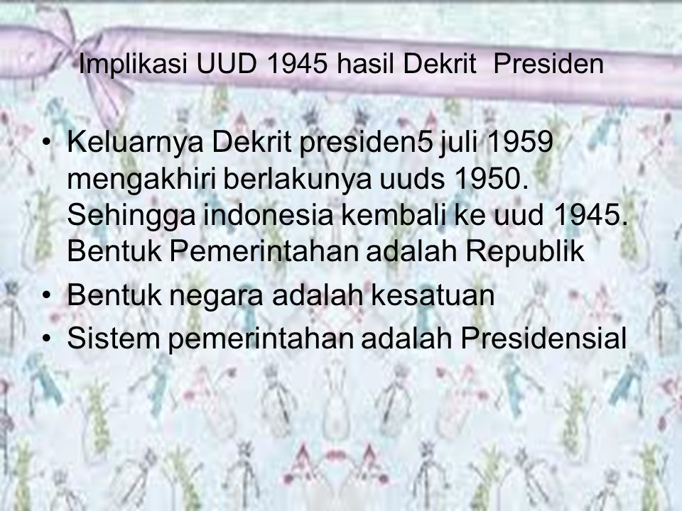 Implikasi UUD 1945 hasil Dekrit Presiden