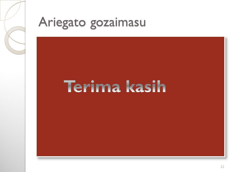 Ariegato gozaimasu Terima kasih