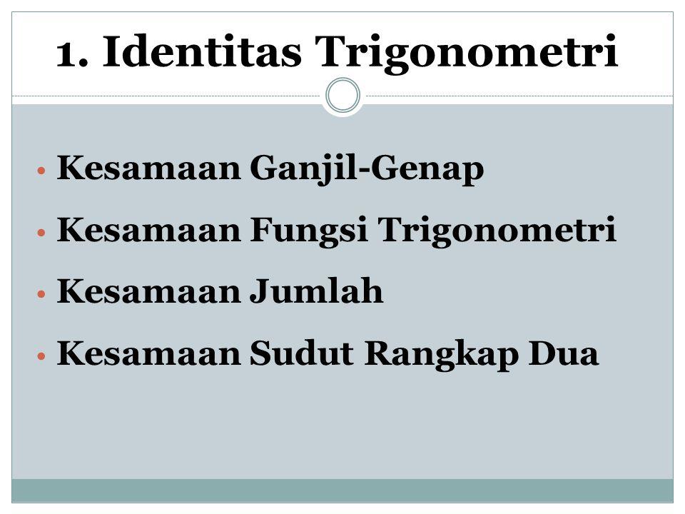 1. Identitas Trigonometri
