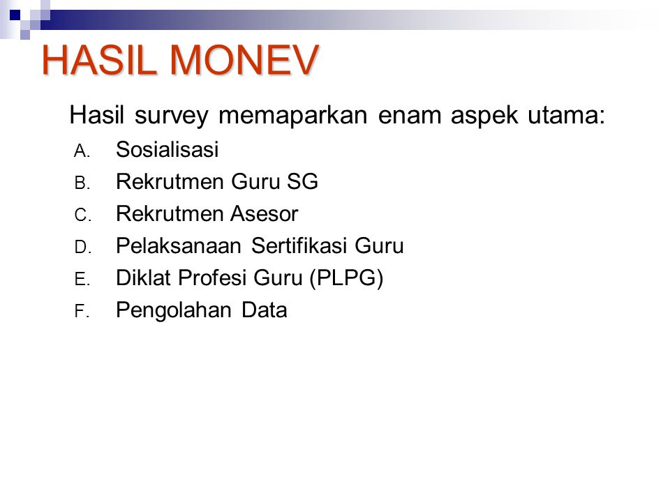 HASIL MONEV Hasil survey memaparkan enam aspek utama: Sosialisasi