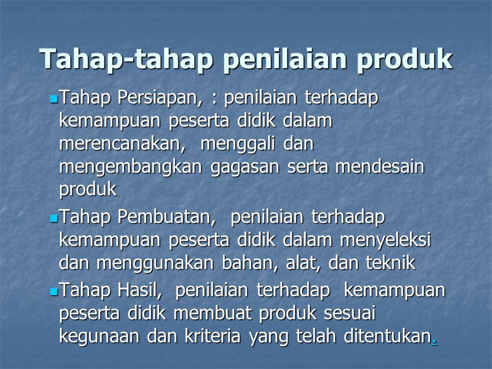 Tahap-tahap penilaian produk