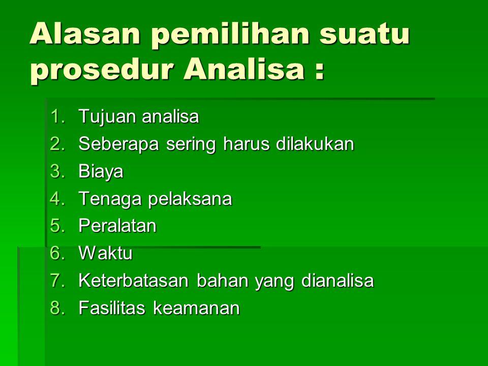 Alasan pemilihan suatu prosedur Analisa :