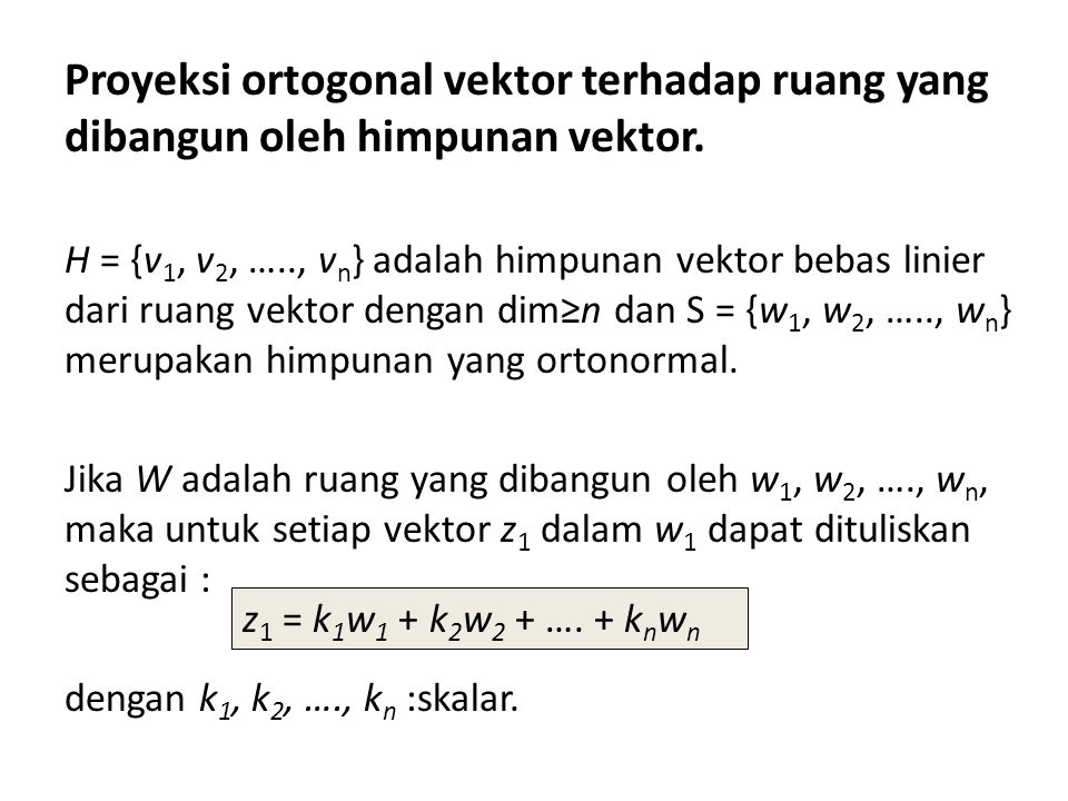 Proyeksi ortogonal vektor terhadap ruang yang dibangun oleh himpunan vektor.
