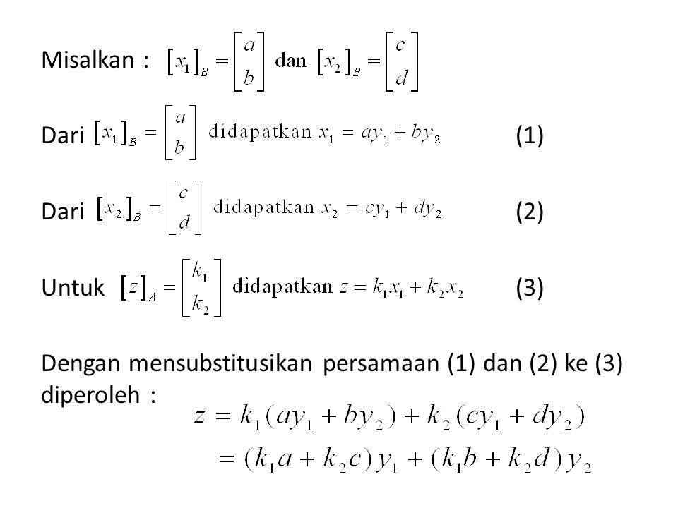 Misalkan : Dari (1) Dari (2) Untuk (3) Dengan mensubstitusikan persamaan (1) dan (2) ke (3) diperoleh :